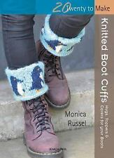 Twenty to Make - Knitted Boot Cuffs : Hugs, Toppers and Covers for Your Boots