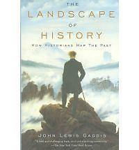 The Landscape of History: How Historians Map the Past, Gaddis, John Lewis, Very
