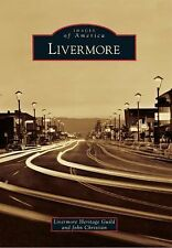 Images of America: Livermore by John Christian and Livermore Heritage Guild...