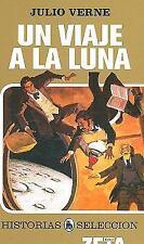 Un viaje a la luna (Historias Seleccion History Selection) (Spanish Edition)
