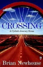 A Crossing: A Cyclist's Journey Home by Newhouse, Brian