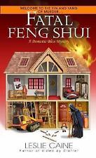 Fatal Feng Shui (Domestic Bliss Mysteries), Caine, Leslie, 044033599X, Book, Acc
