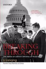 Breaking Through : The Birth of China's Opening-Up Policy by Li Lanqing...