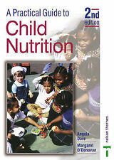 Angela Dare, Margaret O'donovan A Practical Guide to Child Nutrition 2nd Edition