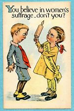 "A2749 Suffragette Postcard  ""You Believe in women's suffrage don't you"""