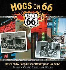 Hogs on 66: Best Feed and Hangouts for Roadtrips on Route 66, Clark, Marian, Wal