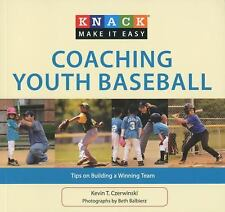 Knack Coaching Youth Baseball: Tips on Building a Winning Team (Knack:-ExLibrary