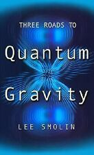 Three Roads To Quantum Gravity (Science Masters), Smolin, Lee, Acceptable Book