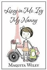 Lizzy in Ms. Ivy My Nanny by maquita wiley (2014, Paperback)