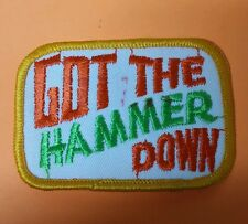 VINTAGE GOT THE HAMMER DOWN PATCH