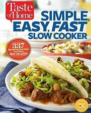 Taste of Home Simple, Easy, Fast Slow Cooker: 385 slow-cooked recipes that beat