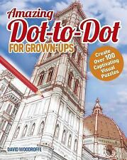 Amazing Dot-To-Dot for Grown Ups by David Woodroffe (2016, Paperback)