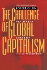 The Challenge of Global Capitalism: The World Economy in the 21st Century Gilpi