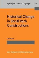 Historical Change in Serial Verb Constructions (Typological Studies in Language)