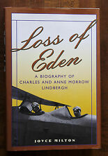 Loss of Eden : A Biography of Charles and Anne Morrow Lindbergh by Joyce Milton