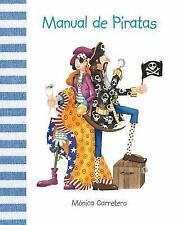Manual de piratas (Manuales) (Spanish Edition), Carretero, Mónica, Good Conditio