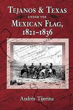 Tejanos and Texas Under the Mexican Flag 1821-1836 (The Centennial Ser-ExLibrary