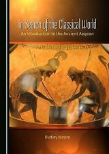 In Search of the Classical World: An Introduction to the Ancient...  (NoDust)