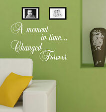 A MOMENT IN TIME CHANGED FOREVER Quote sticker decal vinyl wall art AMT2
