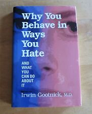 NEW HARDCOVER Why You Behave in Ways You Hate: And What You Can Do About It