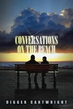 Conversations on the Bench: Life Lessons from the Wisest Man I Ever Knew