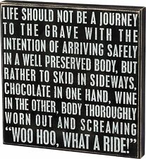 "LIFE SHOULD BE... WOO HOO, WHAT A RIDE! Box Sign 15"" x 15"", Primitives by Kathy"