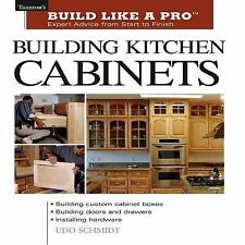 Building Kitchen Cabinets (Taunton's Build Like a Pro)
