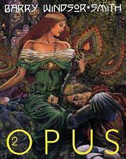Barry Windsor-Smith: Opus (Vol. 2) .. Windsor-Smith, Barry