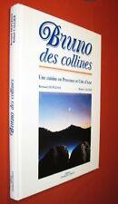 Duplessy et Callier. Bruno des collines. Une cuisine en Provence et Cöte d'Azur.