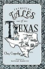 Forgotten Tales of Texas by Coppedge, Clay