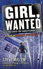 Girl, Wanted : The Chase for Sarah Pender by Steve Miller (2011, Paperback)