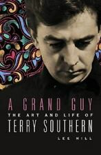A Grand Guy: The Art and Life of Terry Southern, Lee Hill, Good Book