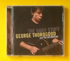 George Thorogood And The Destroyers The Hard Stuff CD NEW SEALED 2006 Blues