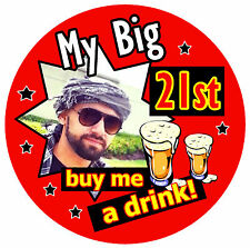 21st PERSONALISED BIRTHDAY BADGE (MY BIG 21st) - PHOTO, ANY AGE / COLOURS - NEW