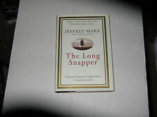 The Long Snapper by Jeffrey Marx (2009) SIGNED 1st/1st