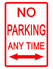 NO PARKING ANY TIME Sign.Durable Aluminum.NO RUST Security Sign.HiGloss Sign