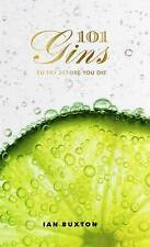101 Gins: To Try Before You Die by Ian Buxton (Hardback, 2015)