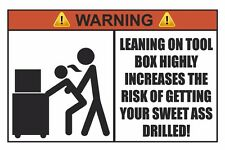 Warning Leaning On Tool Box Increases Risk Of Getting Your Ass Drilled Sticker