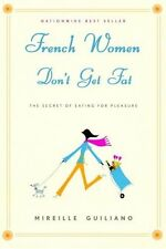 Mireille Guiliano~FRENCH WOMEN DON'T GET FAT~SIGNED~1ST(5)/DJ~NICE COPY