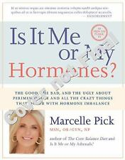 Is It Me or My Hormones? : The Good, the Bad, and the Ugly about PMS,...