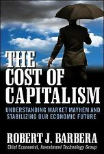 The Cost of Capitalism: Understanding Market Mayhem and Stabilizing ou-ExLibrary