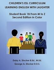 Children's ESL Curriculum: Learning English with Laughter : Student Book 1B...