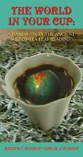 The World in Your Cup: A Handbook in the Ancient Art of Tea Leaf Reading Conroy