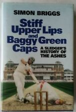 Stiff Upper Lips and Baggy Green Caps: A Sledger's History of the Ashes by...