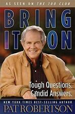 Bring It On: Tough Questions, Candid Answers by Pat Robertson (2002, Hardcover)