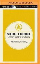 Sit Like a Buddha : A Pocket Guide to Meditation by Lodro Rinzler (2015, MP3...