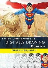 DC Comics Guide to Digitally Drawing Comics by Freddie Williams III PB 2009