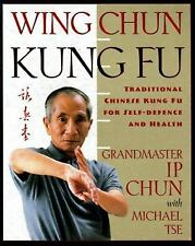 Wing Chun Kung Fu: Traditional Chinese King Fu for Self-Defense and Health Ip Ch