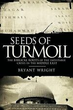 Seeds of Turmoil : The Biblical Roots of the Inevitable Crisis in the Middle...