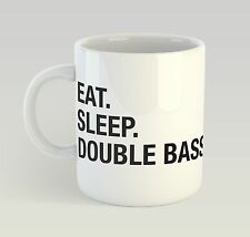 Eat Sleep Double Bass Mug Funny Birthday Novelty Gift Music